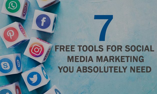 7 Free Tools for Social Media Marketing You Absolutely Need