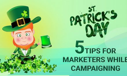 St. Patrick's Day: 5 Tips For Marketers While Campaigning